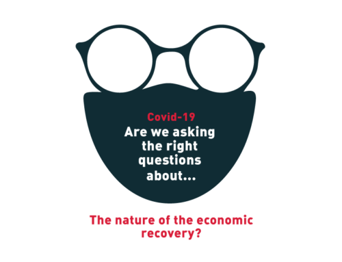 Covid-19: Are we asking the right questions about… The nature of the economic recovery?