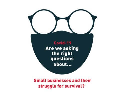 Covid-19: Are we asking the right questions about… Small businesses and their struggle for survival?