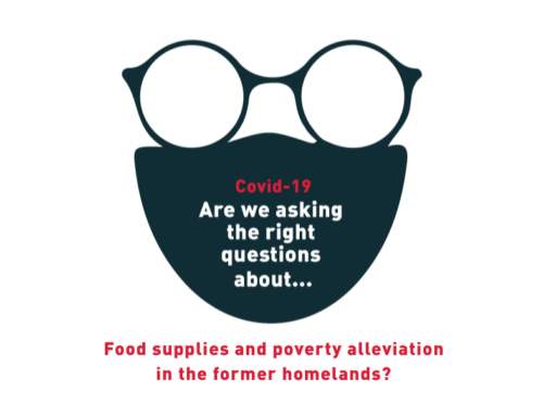 Covid-19: Are we asking the right questions about… Food supplies and poverty alleviation in the former homelands?