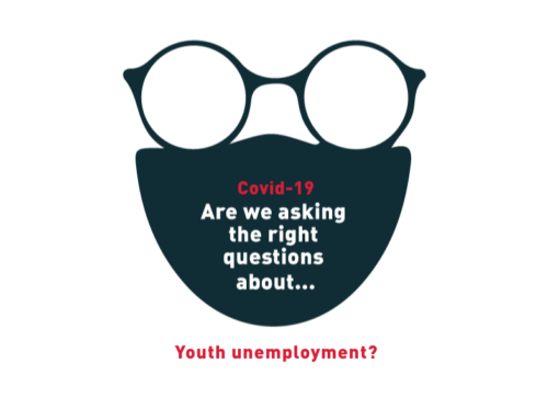Covid-19: Are we asking the right questions about… Youth unemployment?